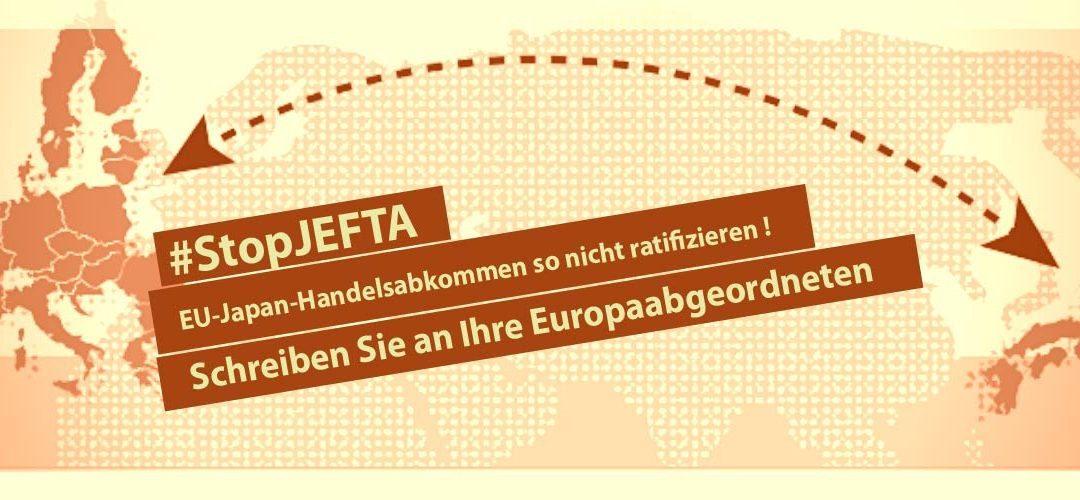 Offener Brief und Email-Aktion: JEFTA im Europaparlament stoppen!